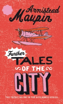 Further Tales Of The City : Tales of the City 3, Paperback / softback Book