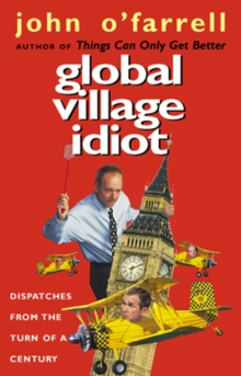 Global Village Idiot, Paperback / softback Book