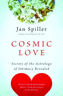 Cosmic Love : Secrets of the Astrology of Intimacy, Paperback Book