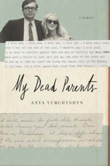 My Dead Parents : A Memoir, Hardback Book