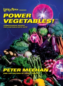 Lucky Peach Presents Power Vegetables!, Hardback Book