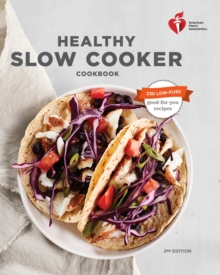 American Heart Association Healthy Slow Cooker Cookbook, Paperback / softback Book