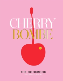 Cherry Bombe : The Cookbook, Hardback Book
