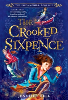Uncommoners #1: The Crooked Sixpence, EPUB eBook