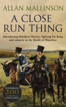 A Close Run Thing : (Matthew Hervey 1), Paperback / softback Book