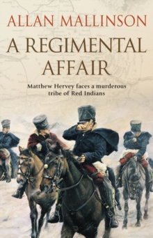A Regimental Affair : (Matthew Hervey 3), Paperback Book