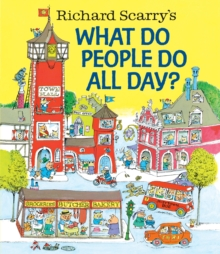 Richard Scarry's What Do People Do All Day?, Hardback Book