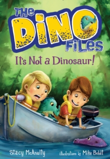 The Dino Files #3 It's Not A Dinosaur!, Hardback Book