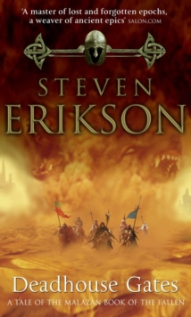Deadhouse Gates : Malazan Book of the Fallen 2, Paperback Book
