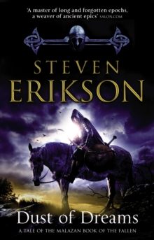 Dust of Dreams : The Malazan Book of the Fallen 9, Paperback Book