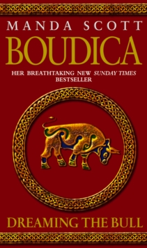 Boudica: Dreaming The Bull : Boudica 2, Paperback / softback Book