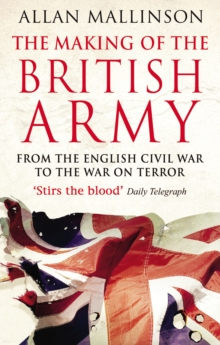 The Making of the British Army, Paperback Book