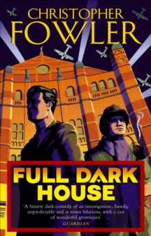 Full Dark House : (Bryant & May Book 1), Paperback Book