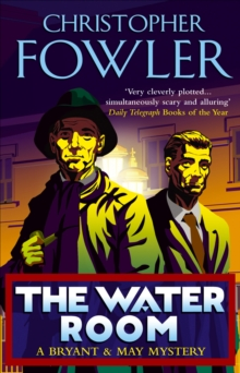 The Water Room : (Bryant & May Book 2), Paperback / softback Book