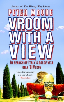 Vroom with a View : In Search of Italy's Dolce Vita on a '61 Vespa, Paperback Book