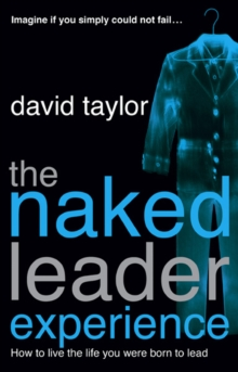 The Naked Leader Experience, Paperback Book