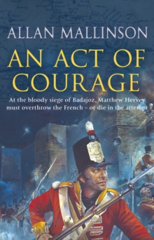 An Act of Courage : (Matthew Hervey 7), Paperback Book