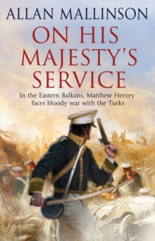 On His Majesty's Service : (Matthew Hervey 11), Paperback / softback Book