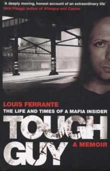 Tough Guy : A Memoir by Louis Ferrante, Paperback Book