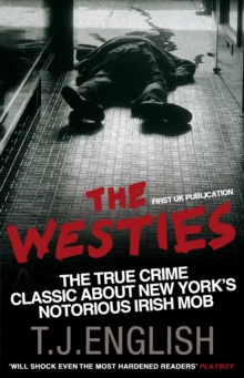 The Westies : Inside New York's Irish Mob, Paperback Book