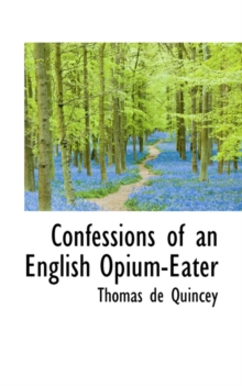 Confessions of an English Opium-Eater, Hardback Book