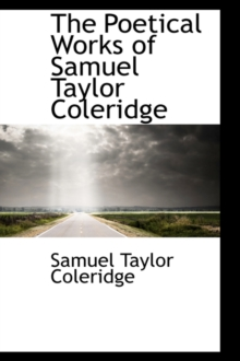 the poetry of samuel taylor coleridge Samuel taylor coleridge was influential in the founding and development of the english romantic poetry coleridge produced some memorable poetry.
