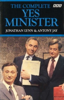 The Complete Yes Minister, Paperback Book