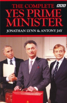 The Complete Yes Prime Minister, Paperback Book