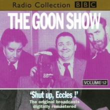 The Goon Show : Volume 12: Shut Up Eccles, CD-Audio Book