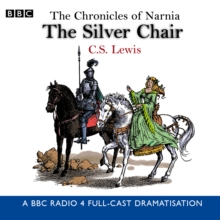The Chronicles of Narnia: The Silver Chair, CD-Audio Book
