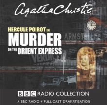 Murder On The Orient Express : A BBC Radio 4 Full-Cast Dramatisation, CD-Audio Book