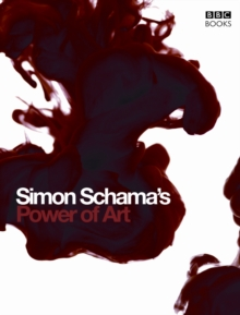 Simon Schama's Power of Art, Hardback Book
