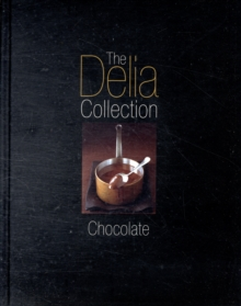 The Delia Collection : Chocolate, Hardback Book
