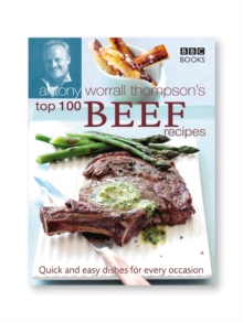 Antony Worrall Thompson's Top 100 Beef Recipes, Hardback Book