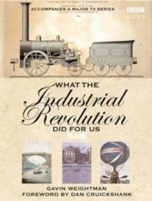 What the Industrial Revolution Did for Us, Hardback Book