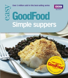 Good Food: Simple Suppers : Triple-tested Recipes, Paperback / softback Book