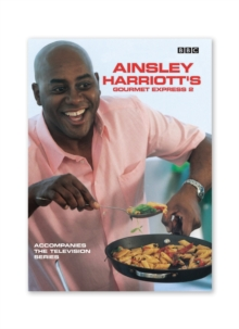 Ainsley Harriott's Gourmet Express 2, Paperback Book