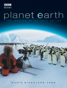 Planet Earth - The Making of an Epic Series, Paperback Book