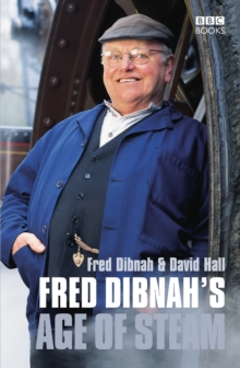 Fred Dibnah's Age of Steam, Paperback Book