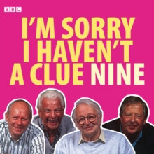 I'm Sorry I Haven't a Clue : Volume 9, CD-Audio Book