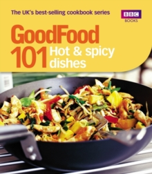 Good Food: 101 Hot & Spicy Dishes : Triple-tested Recipes, Paperback Book