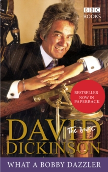 David Dickinson : The Duke - What a Bobby Dazzler, Paperback Book