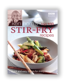 Ken Hom's Top 100 Stir Fry Recipes, Hardback Book