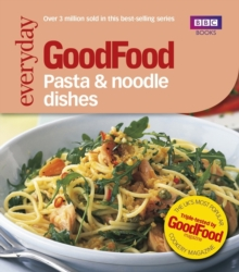 Good Food: Pasta and Noodle Dishes : Triple-tested Recipes, Paperback Book