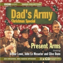 """Dad's Army"" Christmas Special, Present Arms, CD-Audio Book"