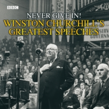 Winston Churchill's Greatest Speeches : Never Give in! Vol 1, CD-Audio Book