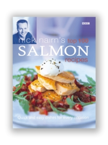 Nick Nairn's Top 100 Salmon Recipes, Hardback Book