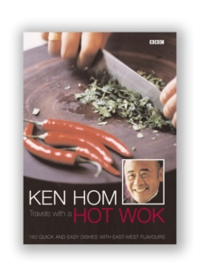 Ken Hom Travels with a Hot Wok, Paperback Book