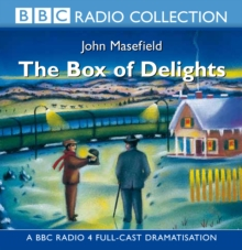 The The Box of Delights : The Box Of Delights BBC Radio 4 Full-cast Dramatisation, CD-Audio Book