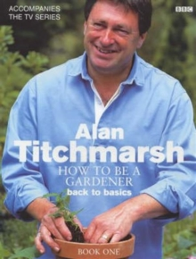 How to be a Gardener: Book One : Secrets of Success, Hardback Book